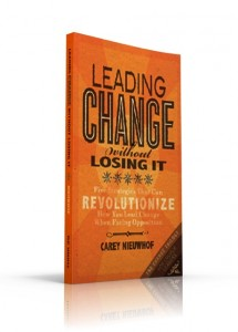 Leading Change Without Losing It Carey Nieuwhof